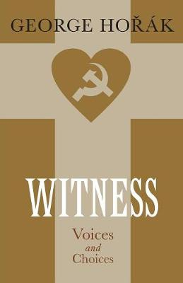 Witness Voices and Choices by George Horak