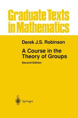 A Course in the Theory of Groups by Derek John Scott Robinson