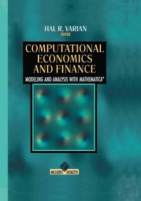 Computational Economics and Finance Modeling and Analysis with Mathematica (R) by Hal R. Varian