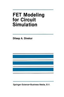 FET Modeling for Circuit Simulation by Dileep A. Divekar