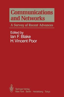 Communications and Networks A Survey of Recent Advances by Ian F. Blake