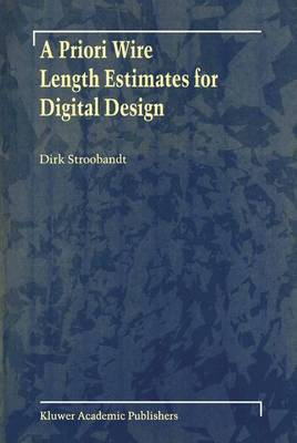 A Priori Wire Length Estimates for Digital Design by Dirk Stroobandt