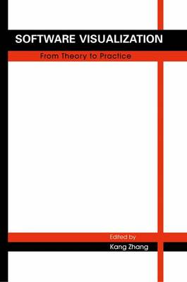 Software Visualization From Theory to Practice by Kang Zhang