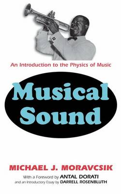 Musical Sound An Introduction to the Physics of Music by Michael J. Moravcsik