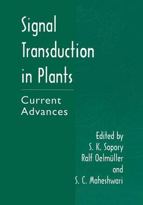 Signal Transduction in Plants Current Advances by S. K. Sopory