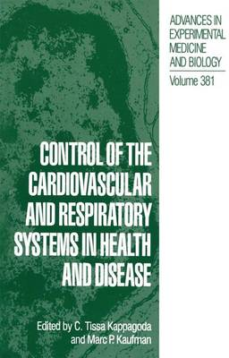 Control of the Cardiovascular and Respiratory Systems in Health and Disease by C. Tissa Kappagoda