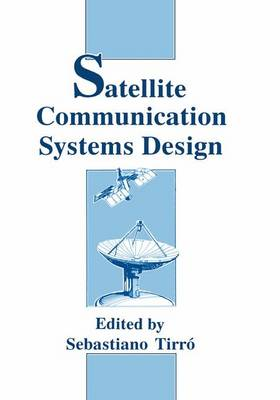 Satellite Communication Systems Design by S. Tirro