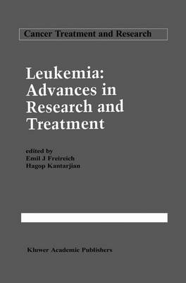 Leukemia: Advances in Research and Treatment by Emil J. Freireich