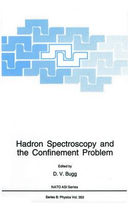Hadron Spectroscopy and the Confinement Problem by D. V. Bugg