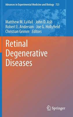Retinal Degenerative Diseases by Matthew M. (University of California) Lavail