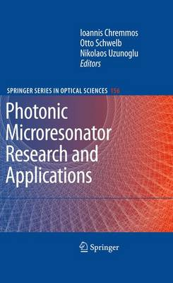 Photonic Microresonator Research and Applications by Ioannis Chremmos