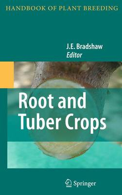 Root and Tuber Crops by J. E. Bradshaw