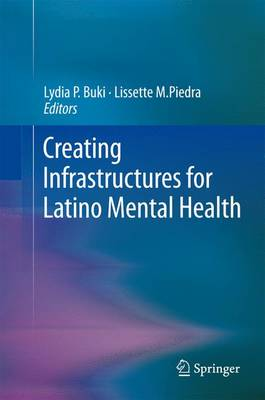 Creating Infrastructures for Latino Mental Health by Lydia P. Buki