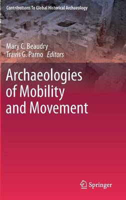 Archaeologies of Mobility and Movement by Mary C. Beaudry