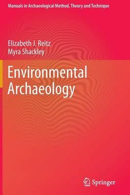 Environmental Archaeology by Elizabeth J. Reitz, Myra Shackley