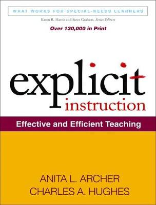 Explicit Instruction Effective and Efficient Teaching by Anita L. Archer, Charles A. Hughes