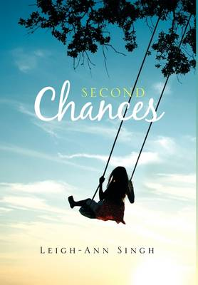 Second Chances by Leigh-Ann Singh