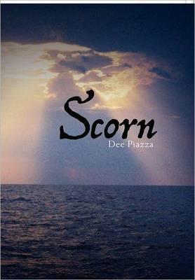 Scorn by Dee Piazza