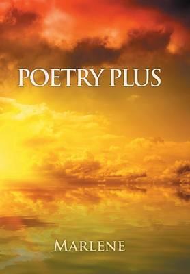 Poetry Plus by Marlene