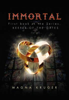Immortal First Book in the Series, Keeper of the Gates by Magna Kruger
