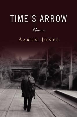 Time's Arrow by Aaron Jones