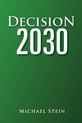 Decision 2030 by Dr Michael, MD (Boston University) Stein