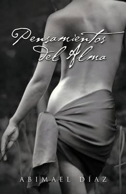 Pensamientos del Alma by Abimael Diaz