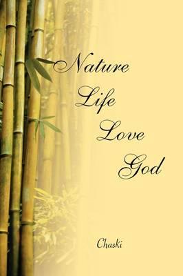 Nature, Life, Love, God by Chaski