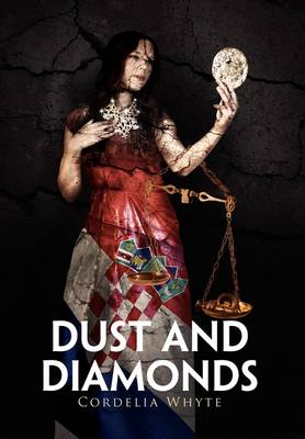 Dust and Diamonds by Cordelia Whyte