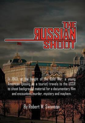 The Russian Shoot by Robert W, (Fi Swanson
