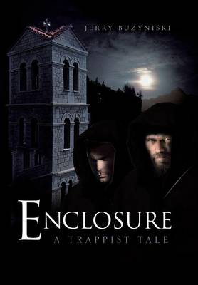 Enclosure A Trappist Tale by Jerry Buzyniski