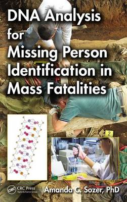 DNA Analysis for Missing Person Identification in Mass Fatalities by Amanda C. Sozer