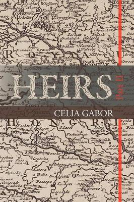 Heirs Part II by Celia Gabor