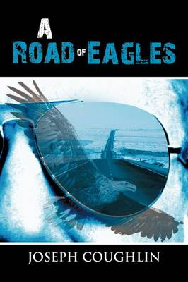 A Road of Eagles by Joseph, PhD Coughlin