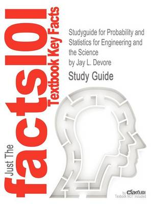 Studyguide for Probability and Statistics for Engineering and the Science by DeVore, Jay L., ISBN 9780538733526 by Jay L DeVore, Cram101 Textbook Reviews