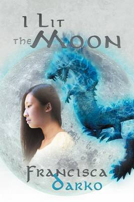 I Lit the Moon by Francisca Darko