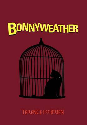 Bonnyweather by TERENCE J O'BRIEN