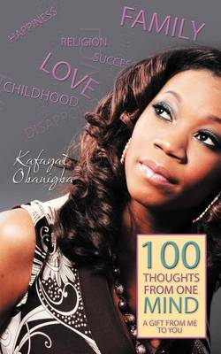 100 Thoughts from One Mind A Gift from Me to You by Kafayat Obanigba