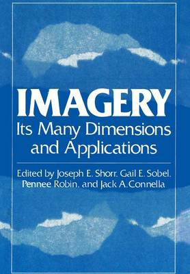 Imagery Its Many Dimensions and Applications by Joseph E. Shorr