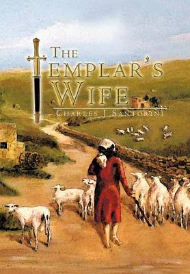 The Templar's Wife by Charles J Santorini
