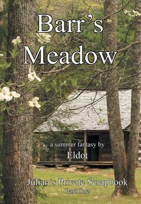 Barr's Meadow Julian's Private Scrapbook Part One by Eldot