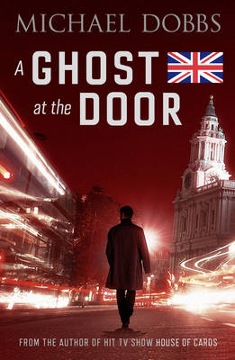 A Ghost at the Door by Michael Dobbs