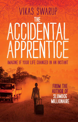 The Accidental Apprentice by Vikas Swarup