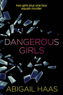 Dangerous Girls by Abigail Haas