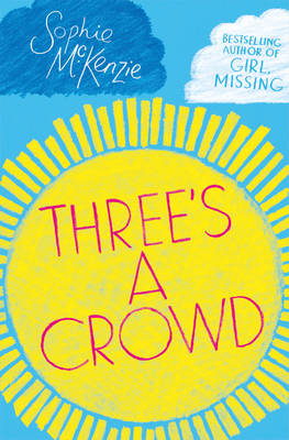 Three's a Crowd by Sophie McKenzie