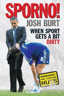 Sporno! When Sport Gets a Bit Naughty by Josh Burt