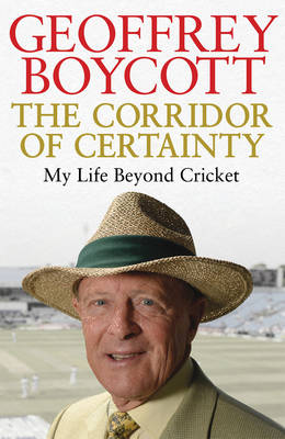 The Corridor of Certainty by Geoffrey Boycott