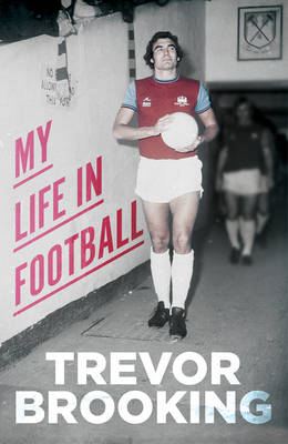 My Life in Football by Trevor Brooking