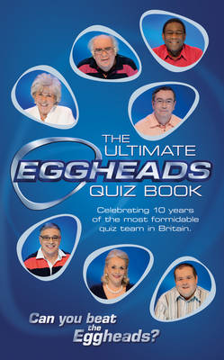 The Ultimate Eggheads Quiz Book by