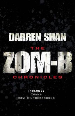 Zom-B Chronicles Bind-up of Zom-B and Zom-B Underground by Darren Shan
